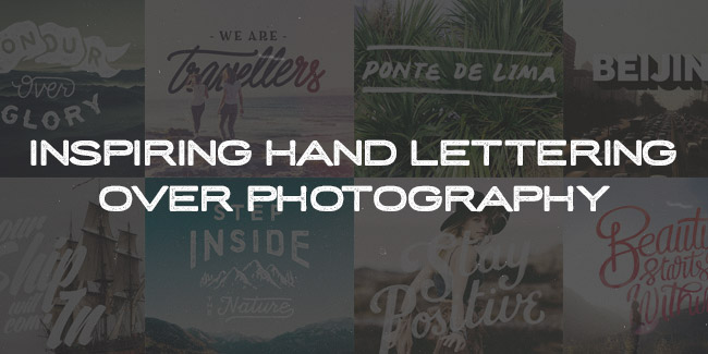 Inspiring Hand Lettering Over Photography