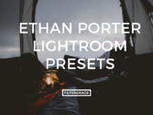 Featured Ethan Porter Lightroom Presets