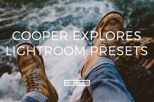 Cooper Explores Lightroom Presets