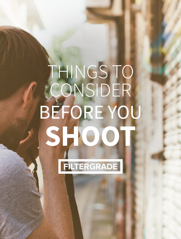 A few important things to consider when planning your next shoot.