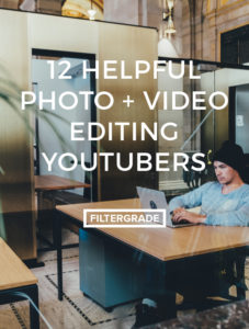 A list of helpful Youtubers with photo and video editing tutorials!