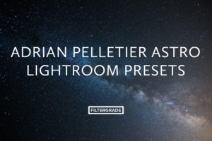 Adrian Pelletier Astro Lightroom Presets
