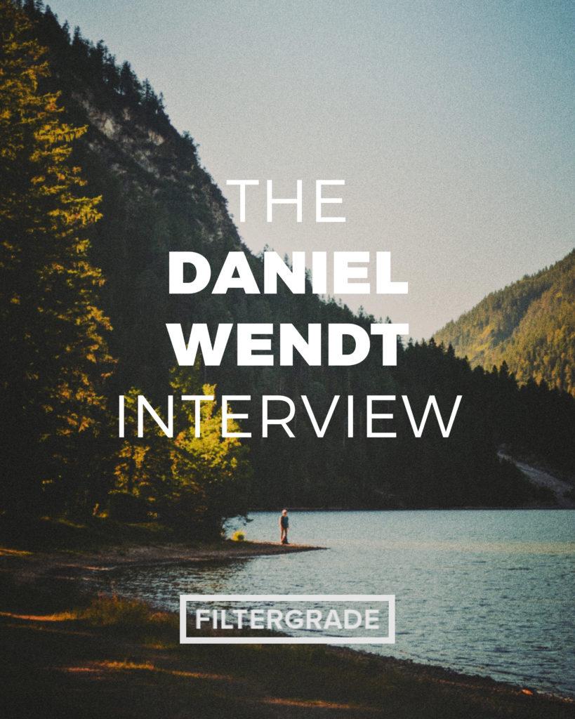 The Daniel Wendt Interview - FilterGrade