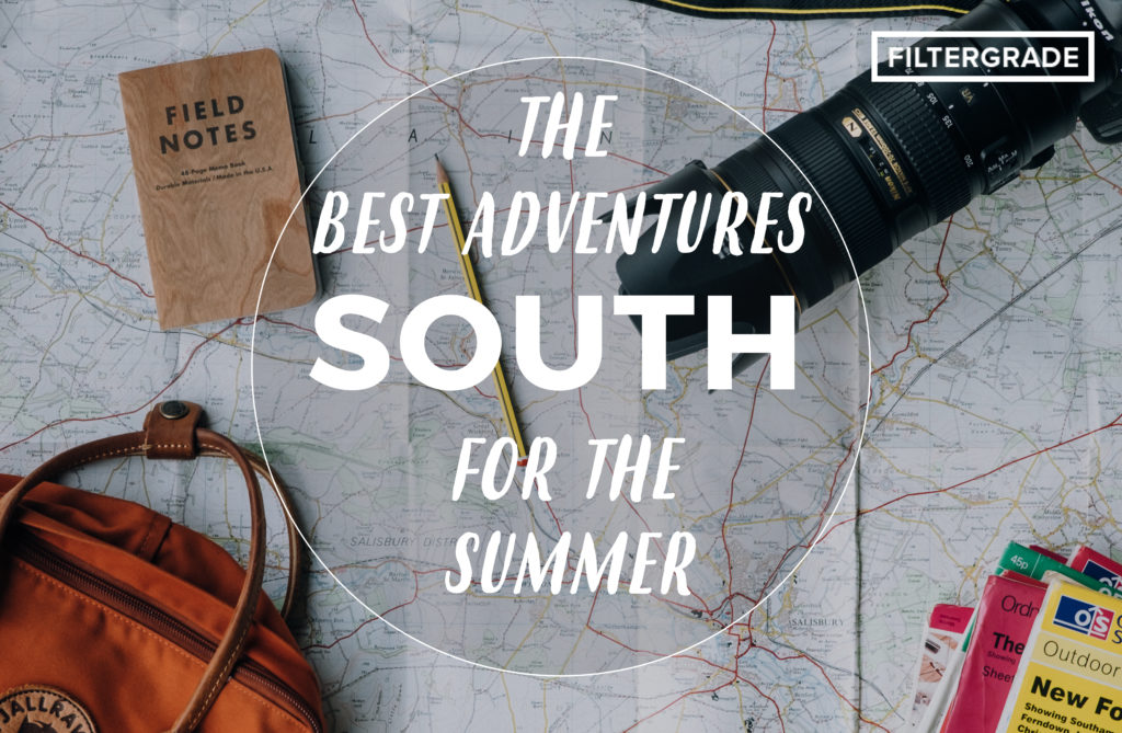 The best adventures for the Summer, the South Edition. Discover fun trips and ideas for adventures in all major Southern US cities/states.