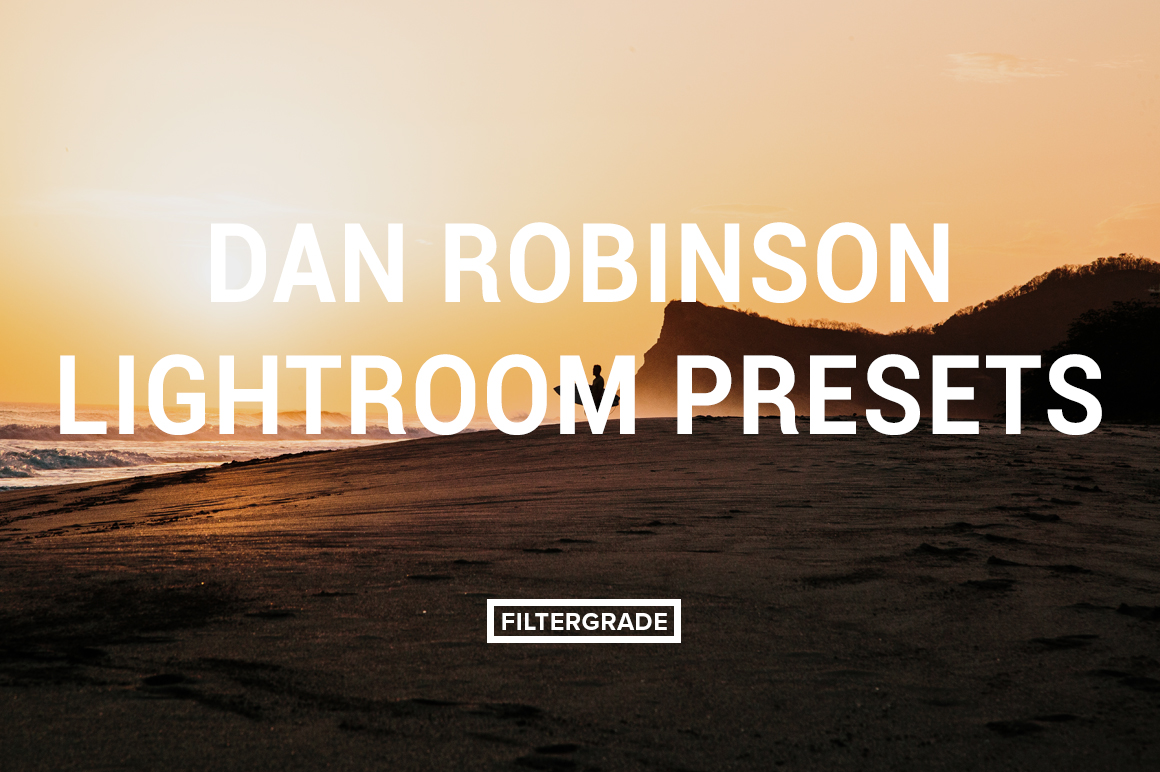 Featured Dan Robinson Lightroom Presets - Dan Robinson Photography - FilterGrade Digital Marketplace