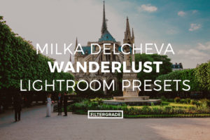 Featured Milka Delcheva Wanderlust Lightroom Presets- FilterGrade Marketplace