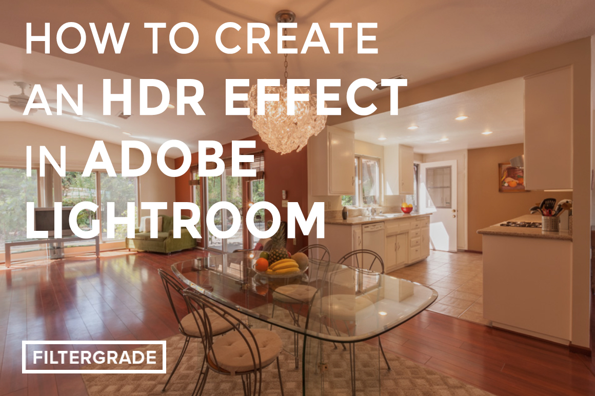 How to Create an HDR Effect in Adobe Lightroom - FilterGrade Blog
