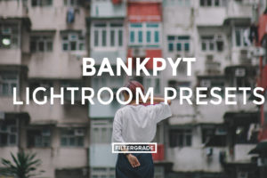 11 FEATURED BANKPYT - Bankpyt Lightroom Presets - Piyatat Primtongtrakul Photography - FilterGrade Digital Marketplace