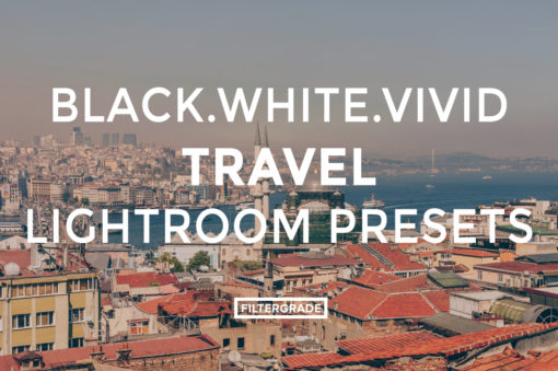 Featured- Black.White.Vivid Travel Lightroom Presets - Black.White.Vivid Blog - FilterGrade Digital Marketplace
