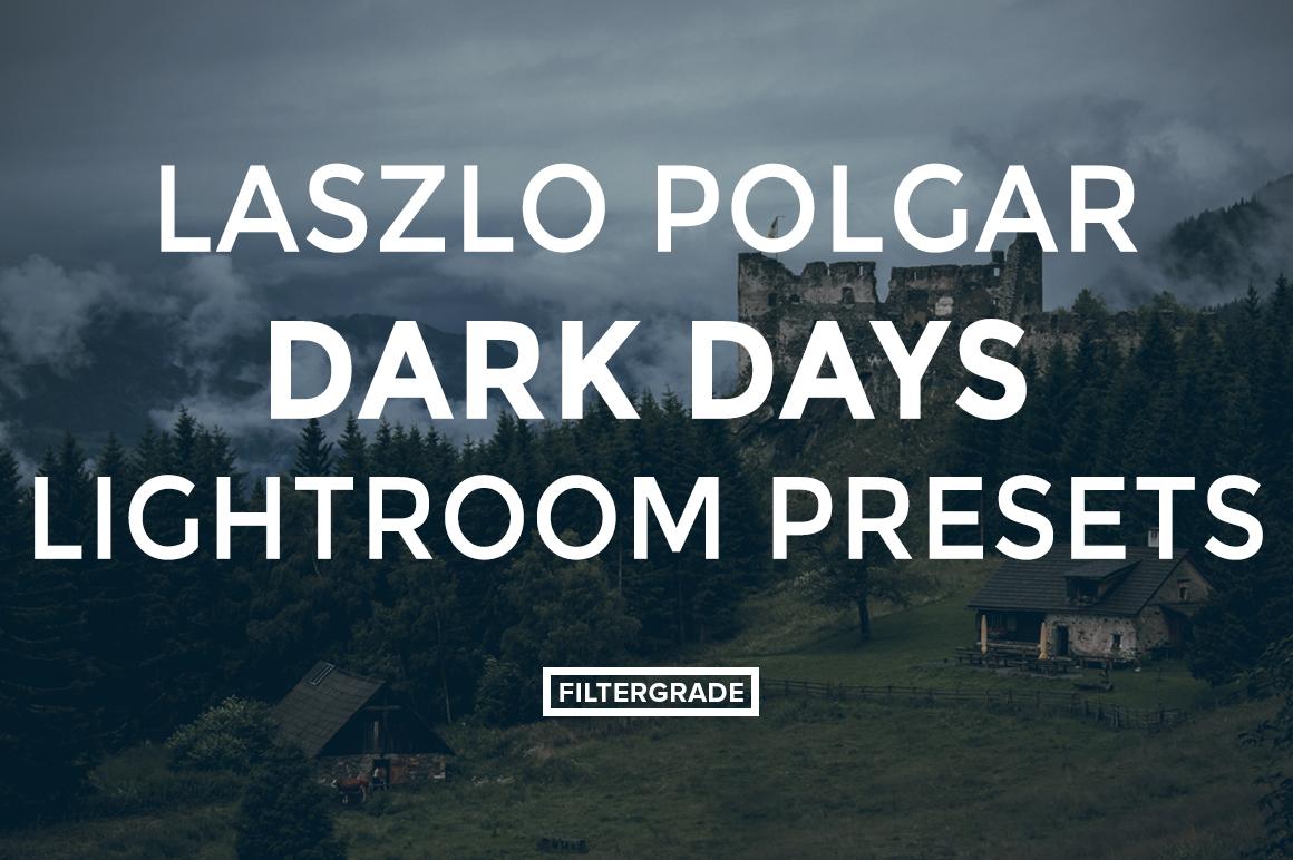 Featured Dark Days - Laszlo Polgar Dark Days Lightroom Presets - Laszlo Polgar - FilterGrade Digital Marketplace