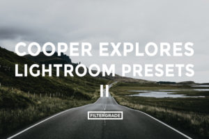 Featured - Cooper Explores Liightroom Presets II - Elliot Cooper Photography - FilterGrade Digital Marketplace