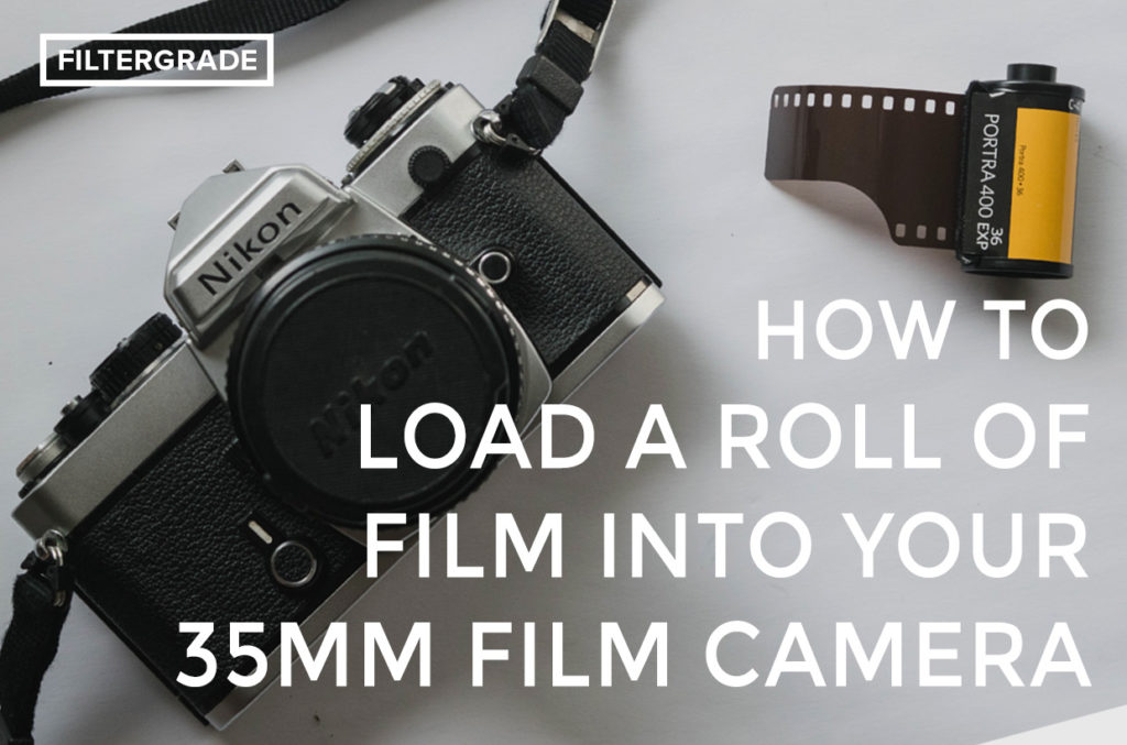 Featured - How to Load Film into a 35mm Film Camera - FilterGrade Blog