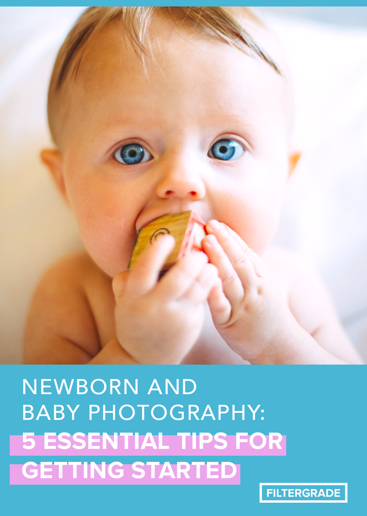 Newborn and Baby Photography: 5 Essential Tips for Getting