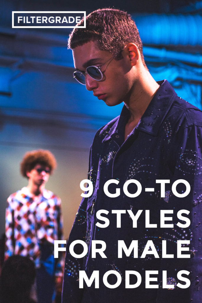 FEATURED - 9 Go-To Styles for Male Models- FilterGrade Blog