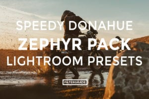 FEATURED - Speedy Donahue Zephyr Pack Lightroom Presets- Sean Donahue Photography - FilterGrade Digital Marketplace