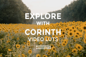 featured - Explore with Corinth Video LUTs - FilterGrade