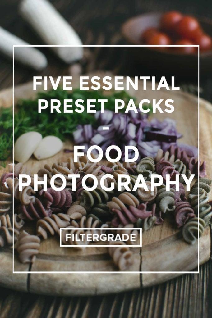 *Five Essential Preset Packs - Food Photography - FilterGrade