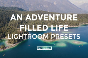 FEATURED - An Adventure Filled Life Lightroom Presets - FilterGrade