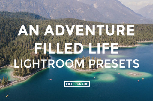 FEATURED - An Adventure Filled Life Lightroom Presets - FilterGrade