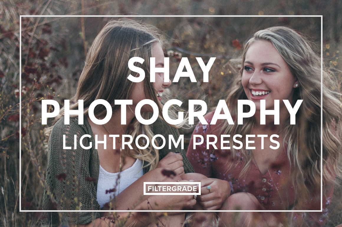 FEATURED - Shay Photography Lightroom Presets - FilterGrade
