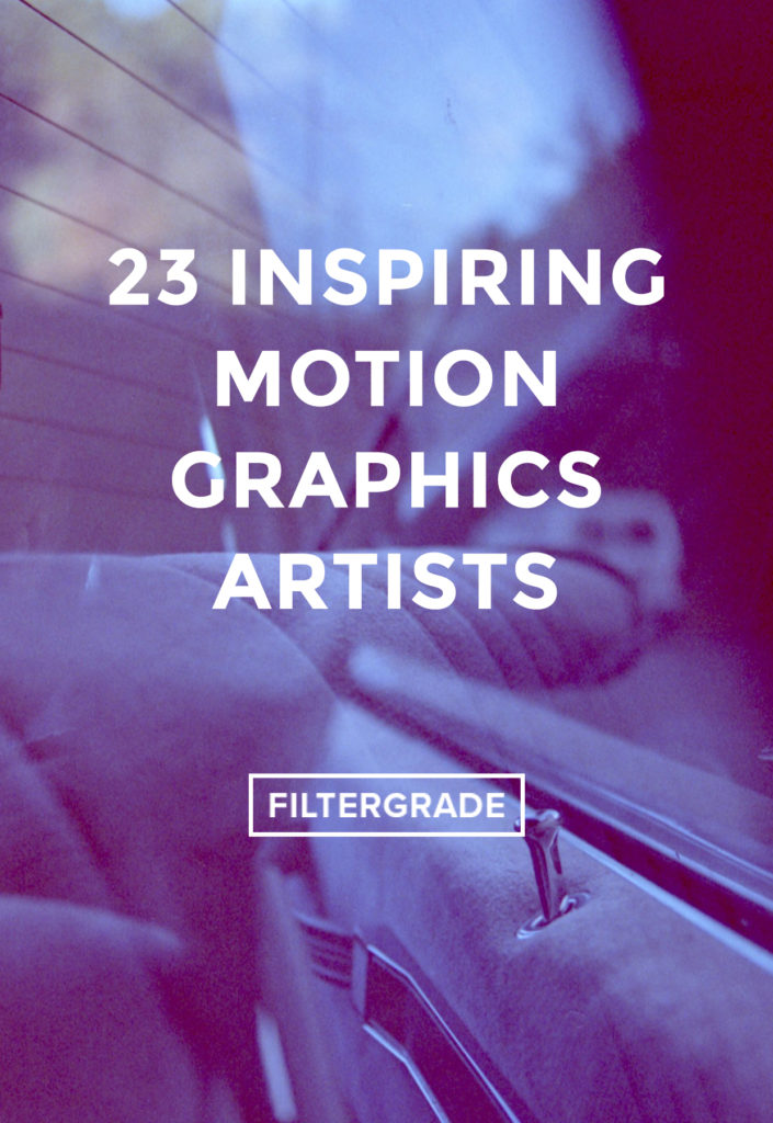 23 Inspiring Motion Graphics Artists - FilterGrade Blog