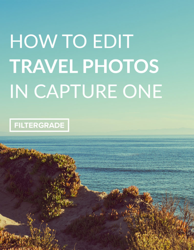 Learn how to use Capture One Pro to edit your travel photos!