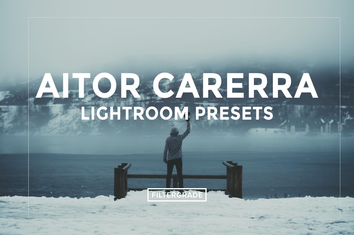 Main - Aitor Carrera Lightroom Presets - FilterGrade