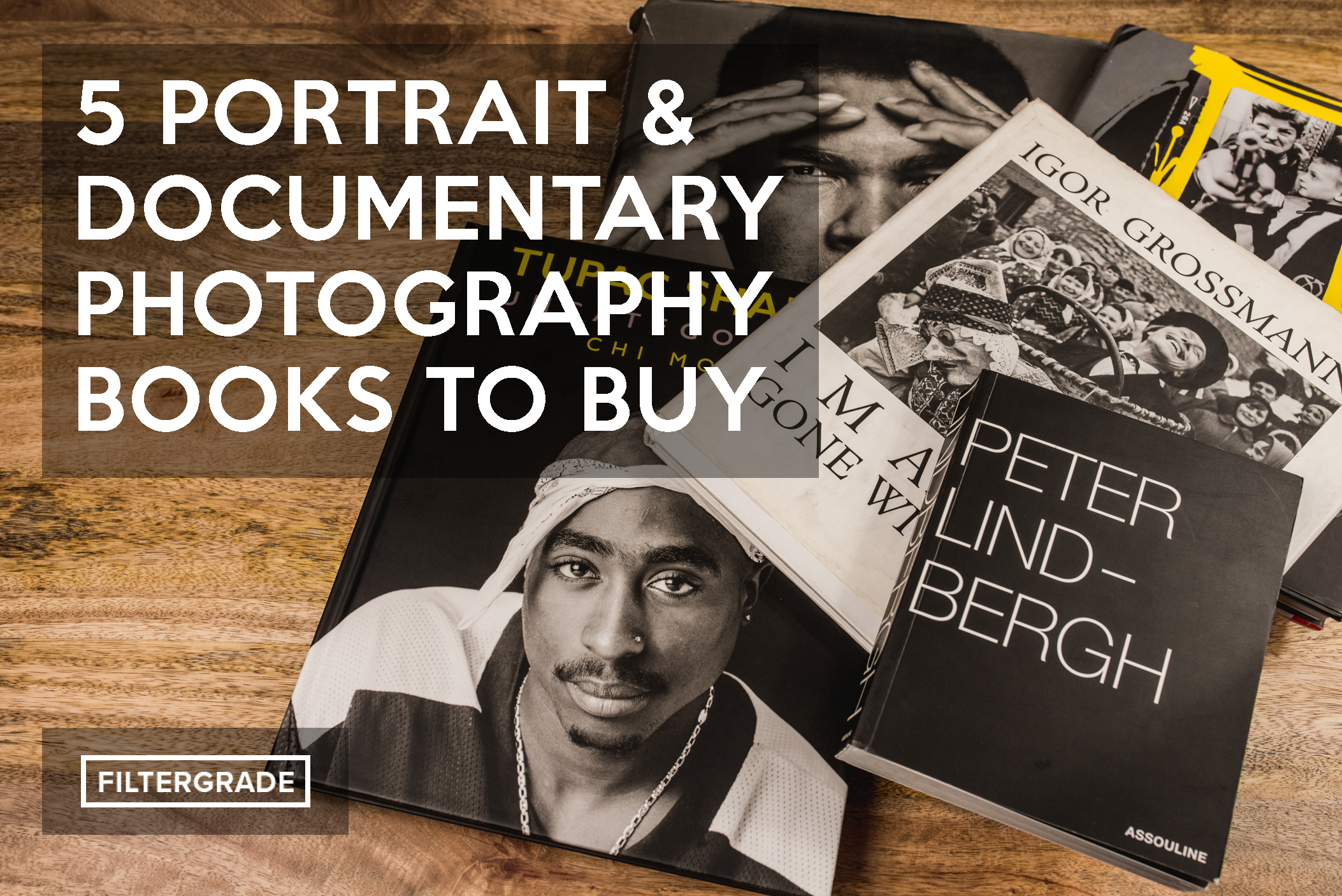 Featured- 5 Portrait & Documentary Photo Books - FilterGrade