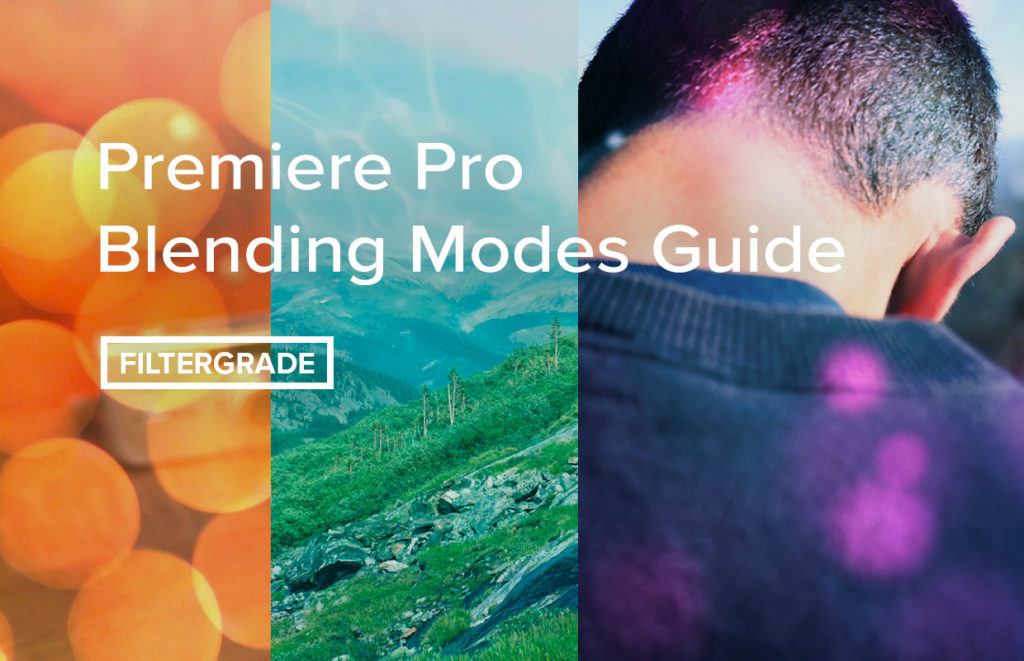The Premiere Pro Blending Modes Guide - understand the various effects you can created with video overlays and blending modes in Premiere Pro CC.