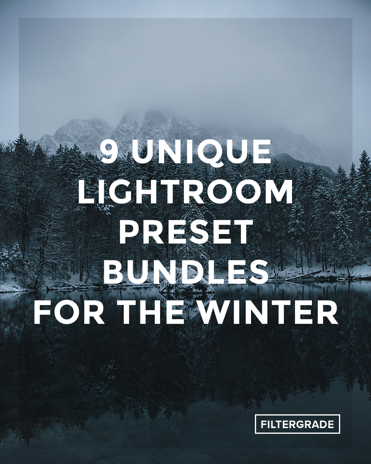 *Featured - 9 Unique Lightroom Preset Bundles for the Winter - FilterGrade