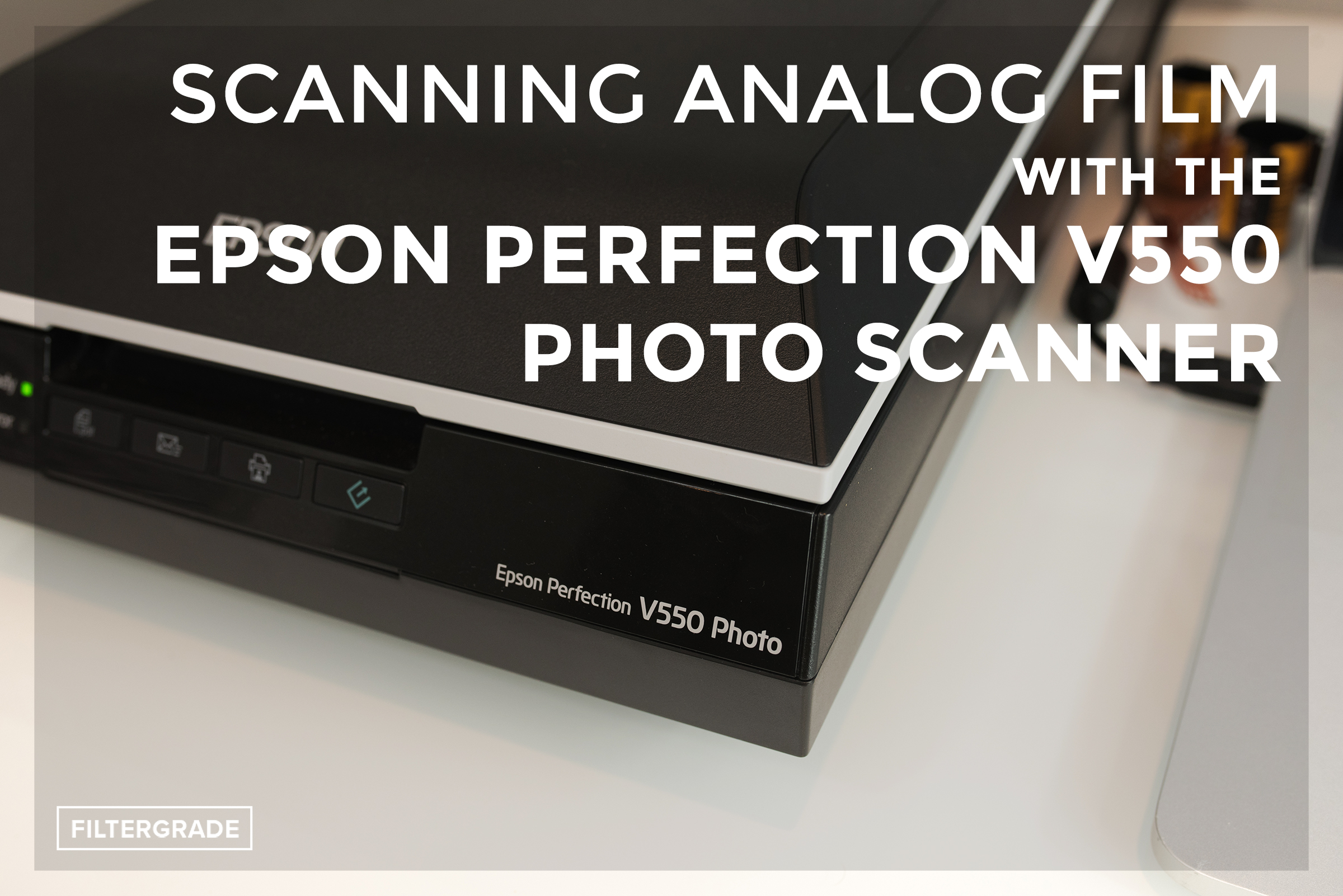 Scanning Analog Film with the Epson Perfection V550 Photo