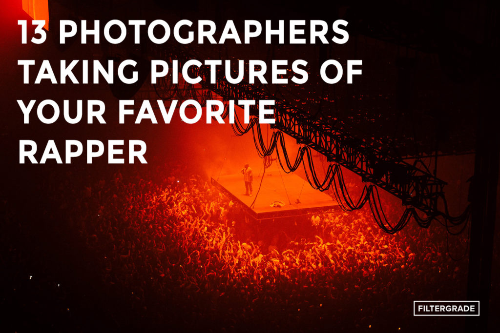 13 Photographers Taking Pictures of Your Favorite Rapper - FilterGrade
