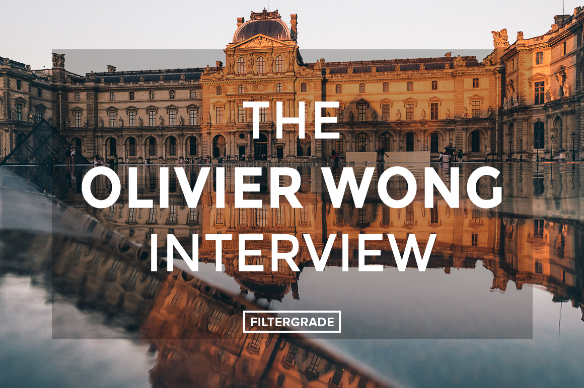 Feature - The Olivier Wong Interview - FilterGrade