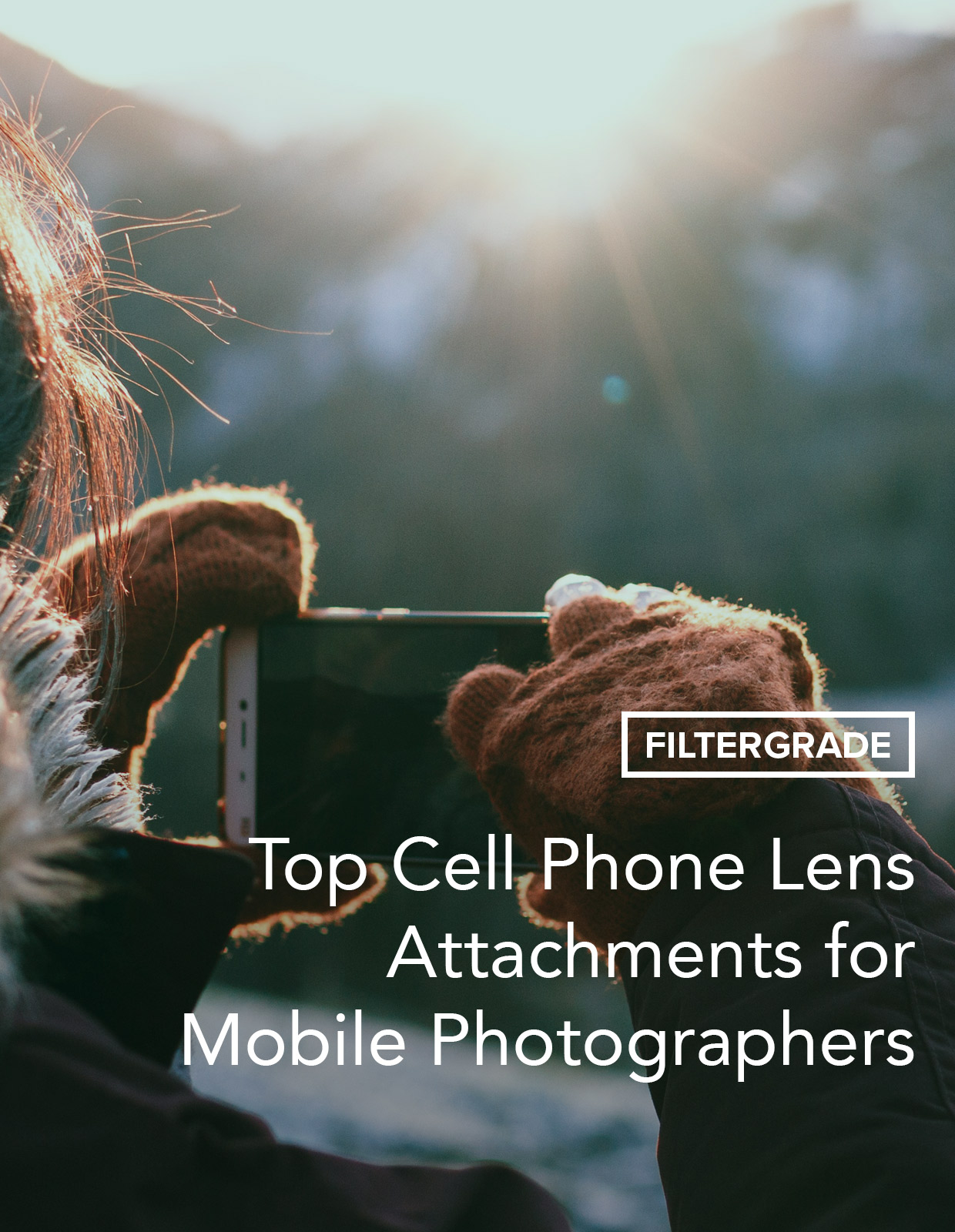Top Cell Phone and mobile photography lens attachments and accessories.