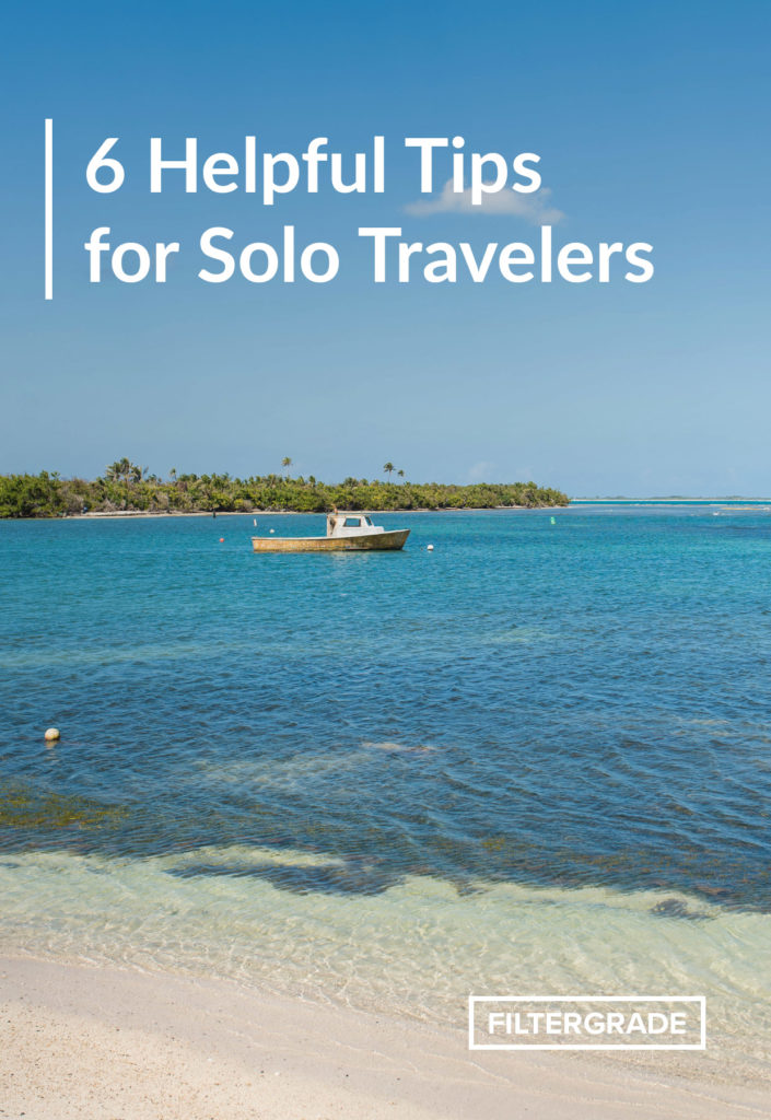 Helpful Tips for Solo Travelers and Adventurers