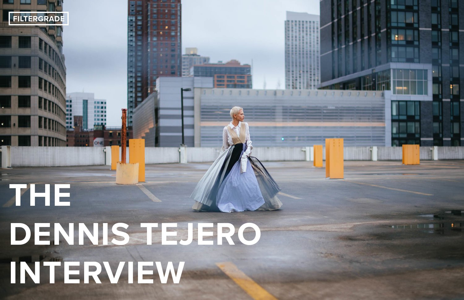 Final - The Dennis Tejero Interview - FilterGrade
