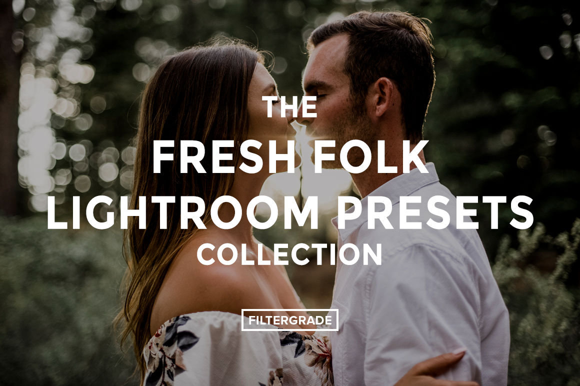 The Fresh Folk Lightroom Presets Collection - FilterGrade