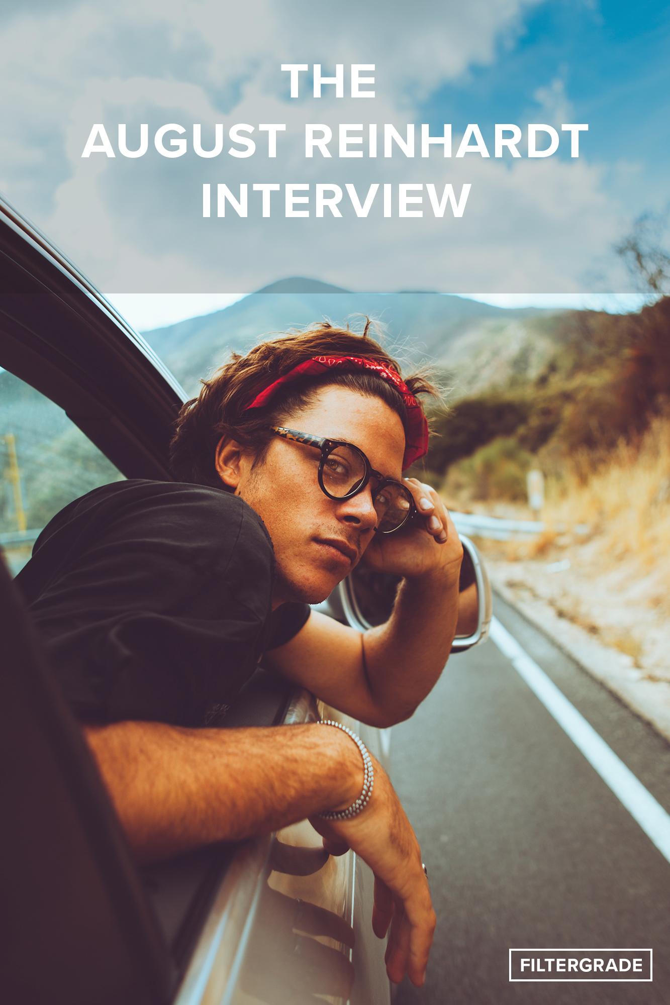 The August Reinhardt Interview - FilterGrade
