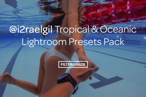 @i2raelgil Tropical & Oceanic Lightroom Presets Pack