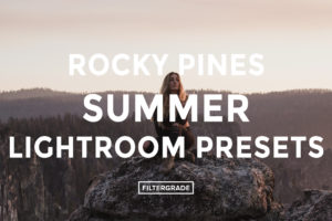 Rocky Pines Summer Lightroom Presets - FilterGrade