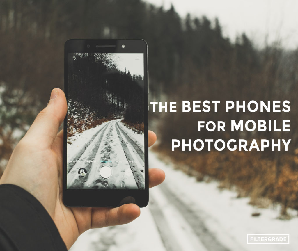 The-Best-Phones-for-Mobile-Photography-FilterGrade