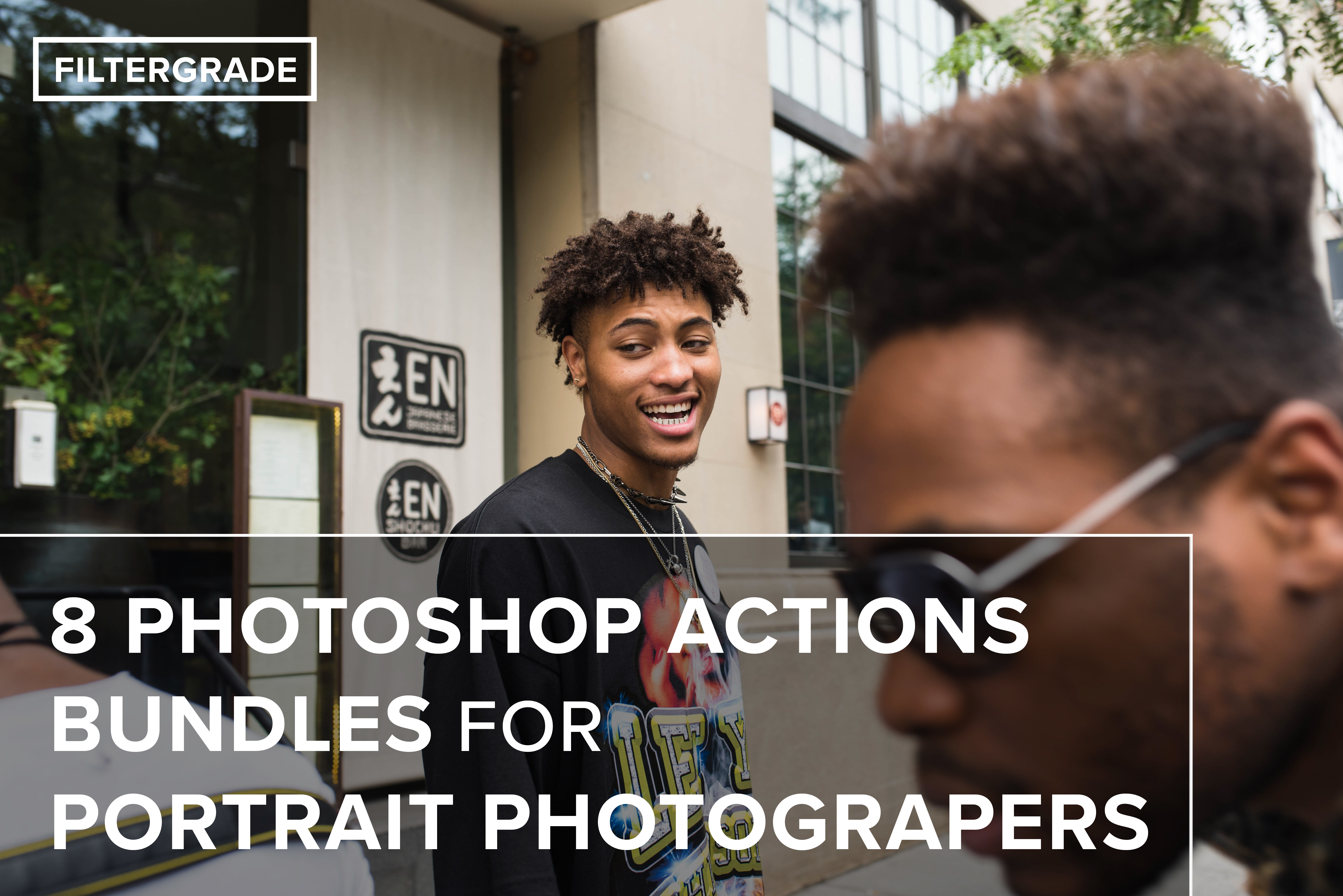 8-Photoshop-Actions-for-Portrait-Photographers-FilterGrade