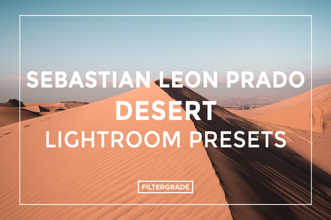 Sebastian-Leon-Prado-Desert-Lightroom-Presets-FilterGrade
