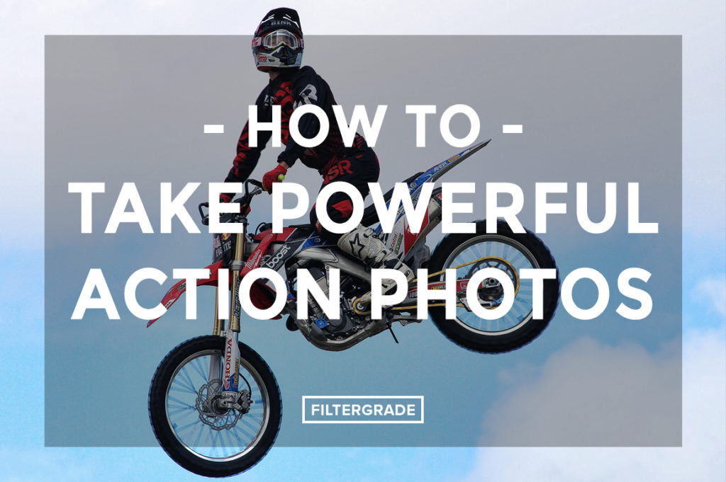 *How-to-Take-Powerful-Action-Photos-FilterGrade1