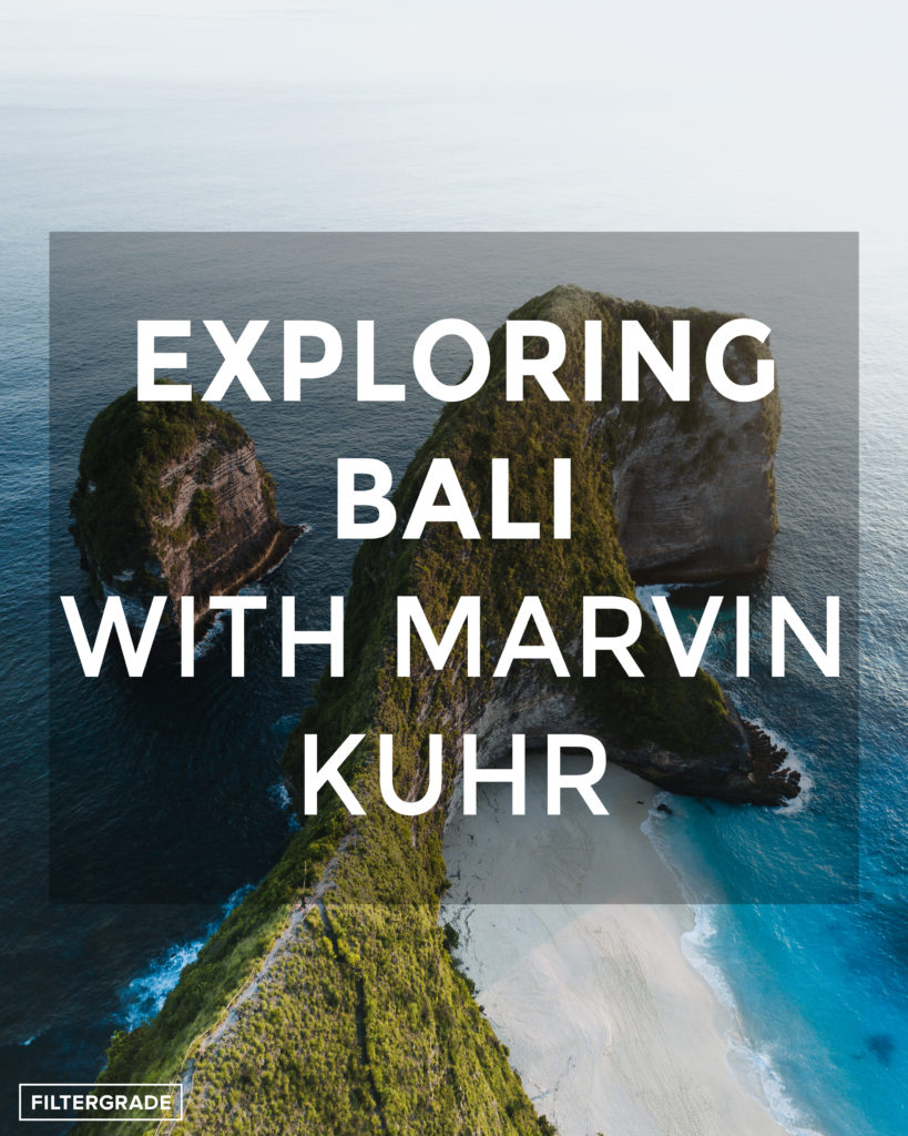Featured-Marvin-Kuhrs-Expedition-to-Bali-FilterGrade