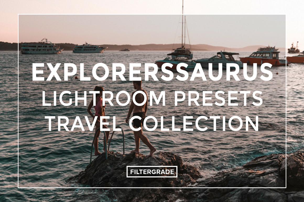 Explorerssaurus-Lightroom-Presets-Travel-Collection-FilterGrade
