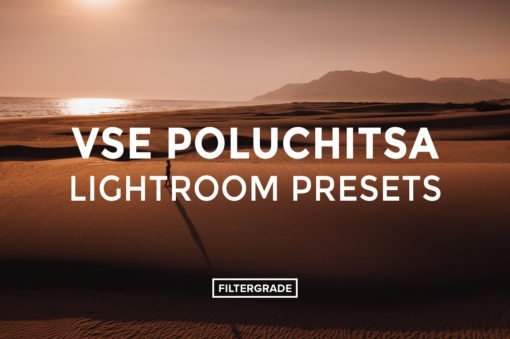 Vse-Poluchitsa-Lightroom-Presets-FilterGrade1
