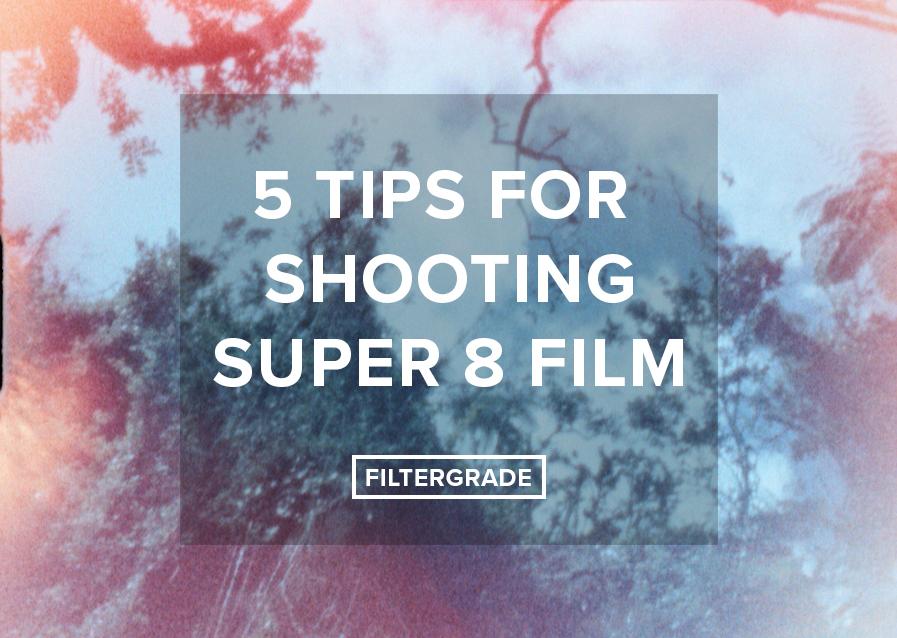 5-Tips-for-Shooting-Super-8-Film-FilterGrade