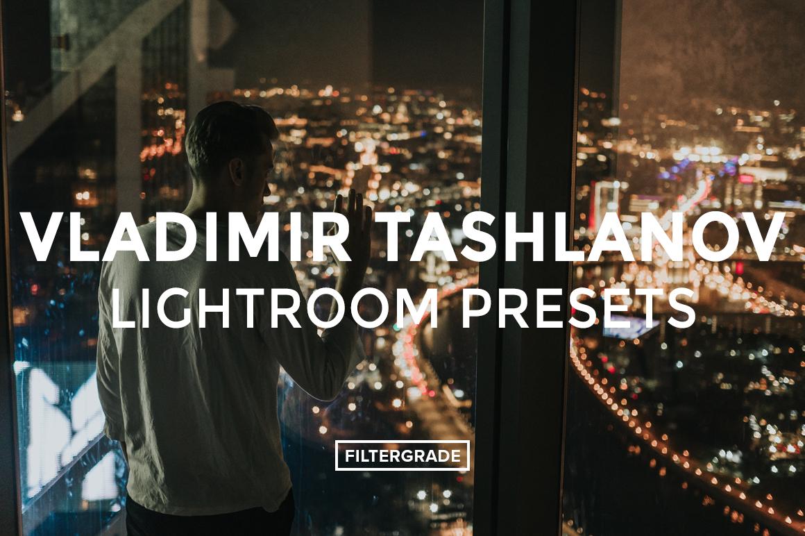 Vladimir-Tashlanov-Lightroom-Presets-FilterGrade