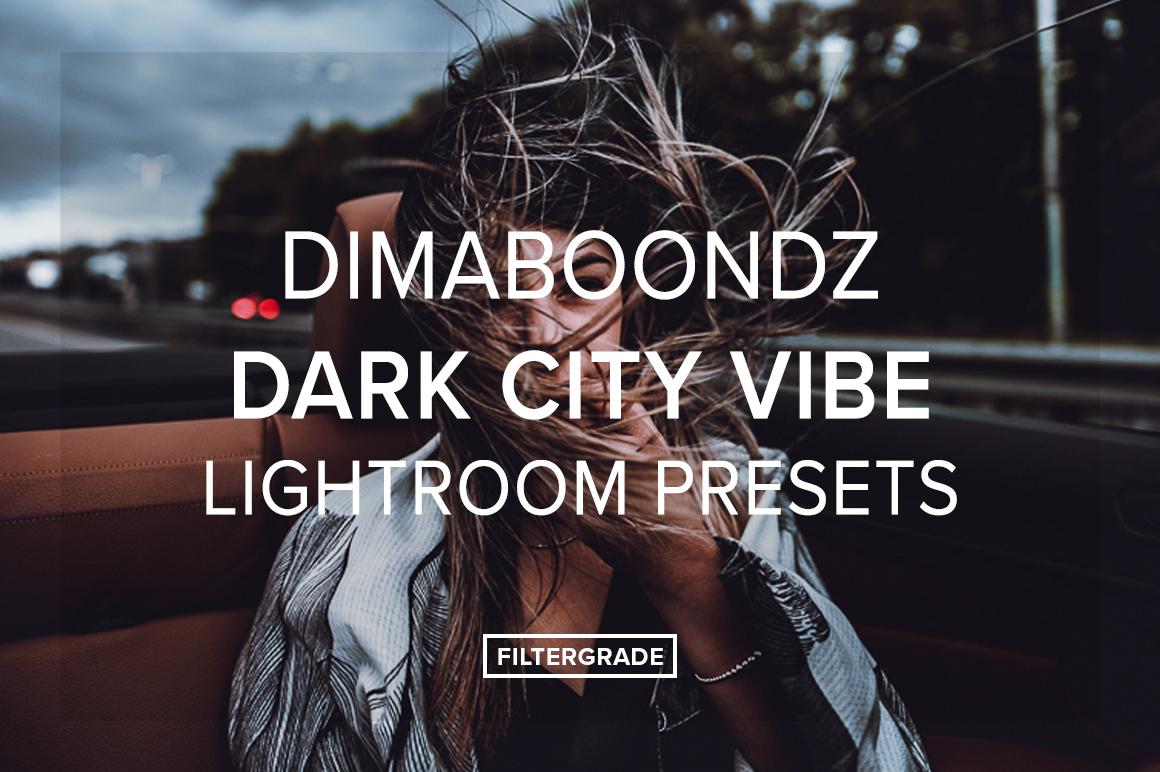 Dimaboondz-DarkCity-Vibe-Lightroom-Presets-FilterGrade